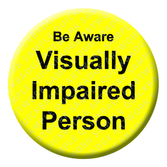 Visually Impaired Button Pin Badge