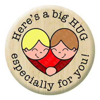 Heres a big HUG Button Pin Badge