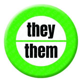 Pronoun - they them Button Pin Badge