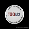 100mm (4 inch) Custom Pin Badges