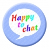 Happy to Chat Button Pin Badge