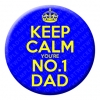 Keep Calm You are No.1 Dad Badge