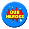 Our Heroes Button Pin Badge