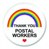 Rainbow Thank you Postal Workers Button Pin Badge