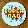 Super Dad Coaster