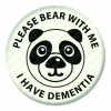 I have dementia button pin badge