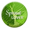 Sprout Lover Button Pin Badge