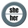 Pronoun - she her Button Pin Badge