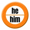 Pronoun - he him Button Pin Badge