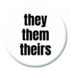 Pronoun - they them theirs Button Pin Badge